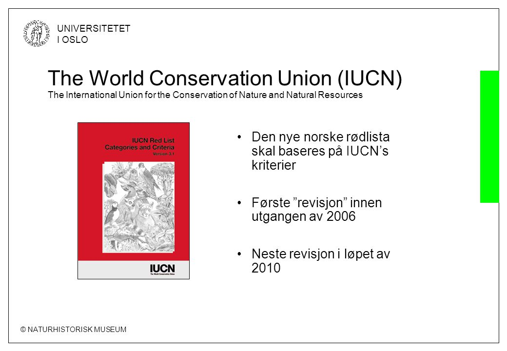 The World Conservation Union (IUCN) The International Union for the Conservation of Nature and Natural Resources