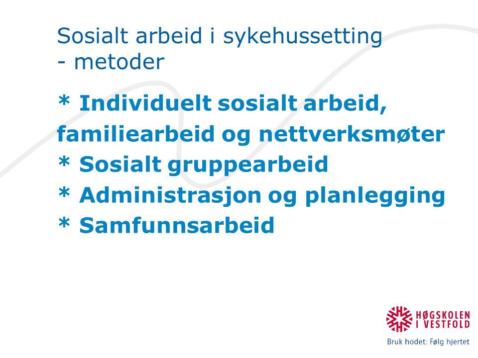 Sosialt arbeid i sykehussetting - metoder