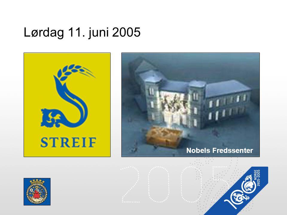 Lørdag 11. juni 2005 Nobels Fredssenter