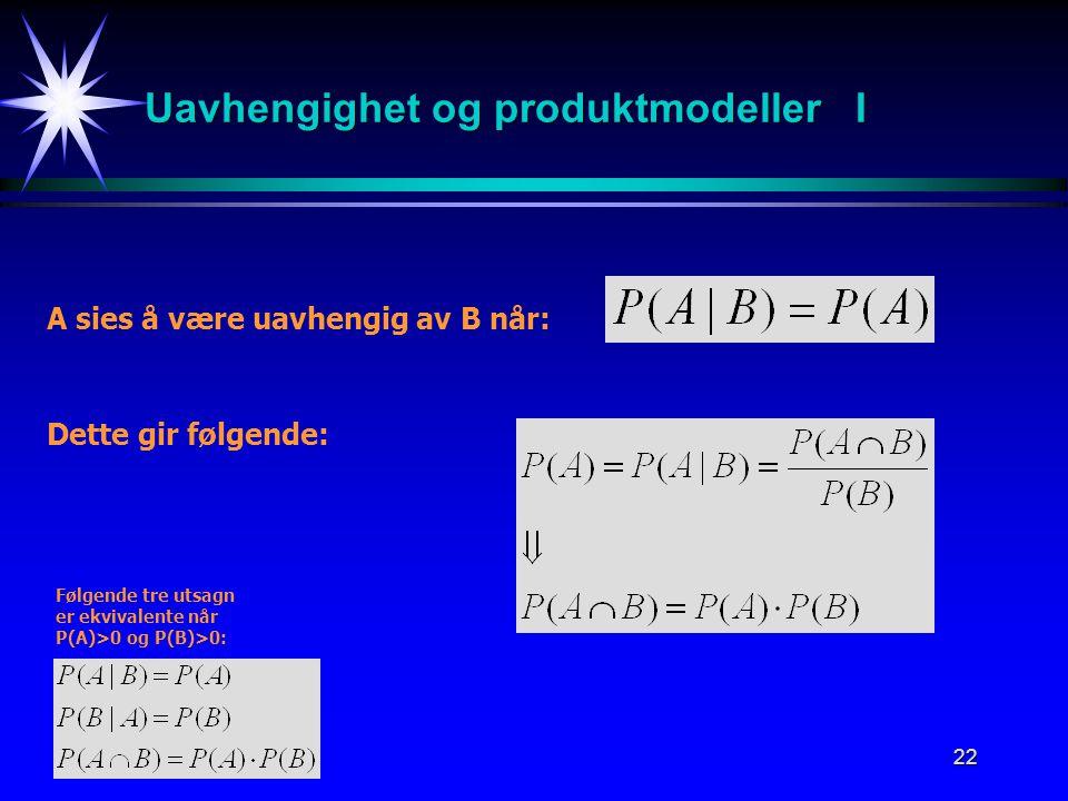 Uavhengighet og produktmodeller I