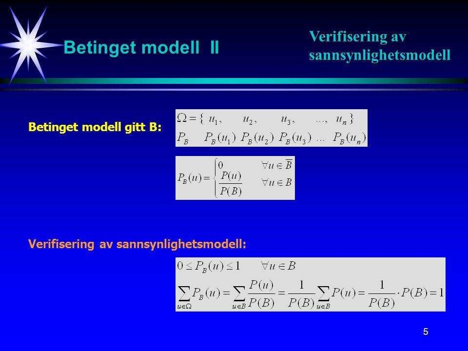 Betinget modell II Verifisering av sannsynlighetsmodell