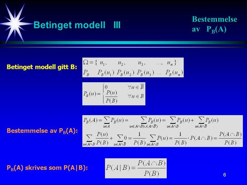 Betinget modell III Bestemmelse av PB(A) Betinget modell gitt B: