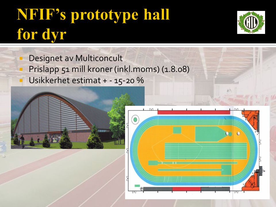 NFIF's prototype hall for dyr