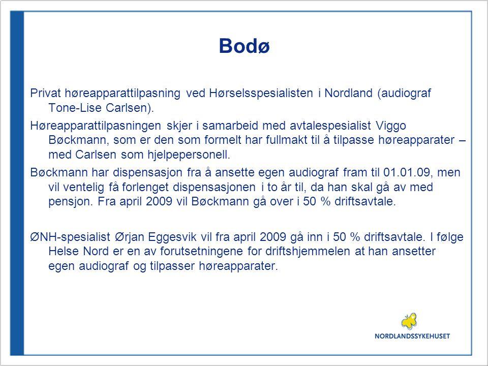 Bodø Privat høreapparattilpasning ved Hørselsspesialisten i Nordland (audiograf Tone-Lise Carlsen).