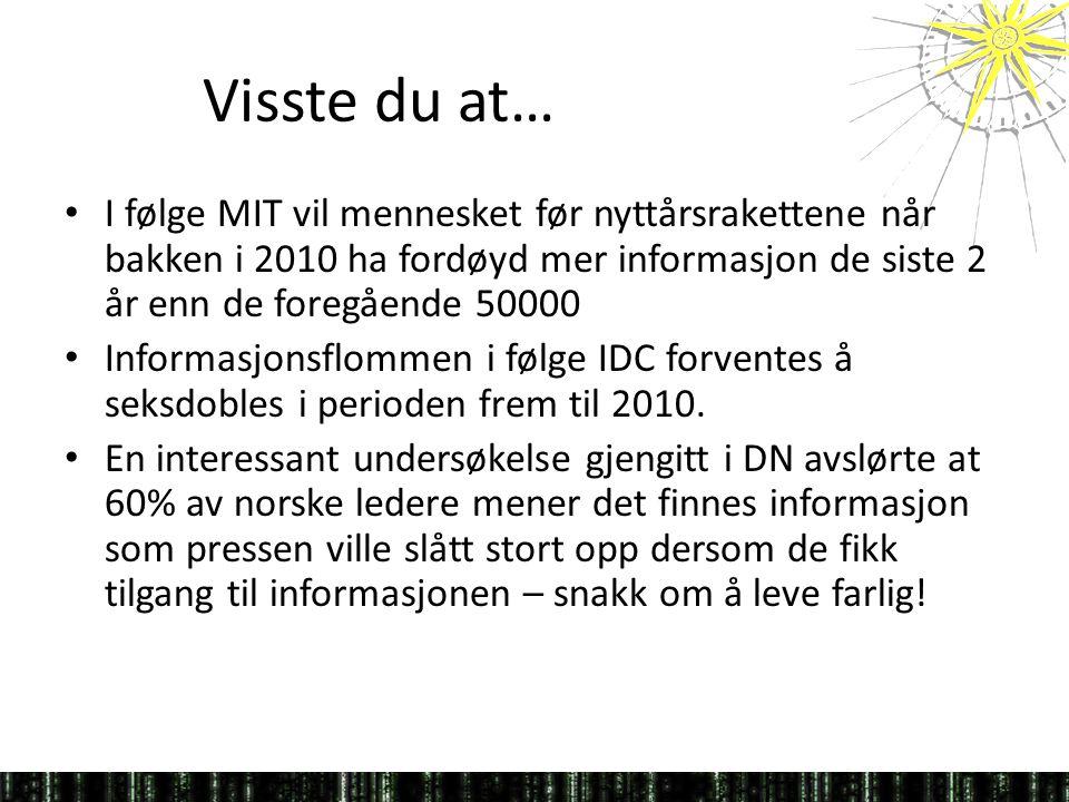 Visste du at… I følge MIT vil mennesket før nyttårsrakettene når bakken i 2010 ha fordøyd mer informasjon de siste 2 år enn de foregående 50000.