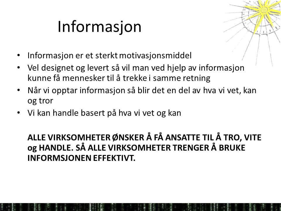 Informasjon Informasjon er et sterkt motivasjonsmiddel