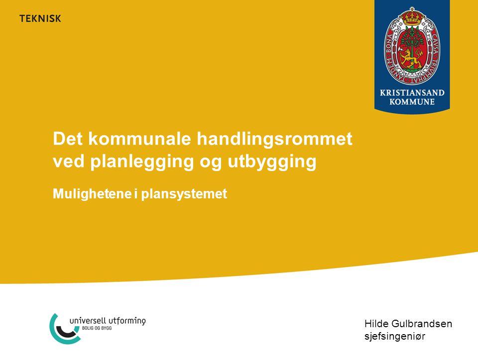 Det kommunale handlingsrommet ved planlegging og utbygging
