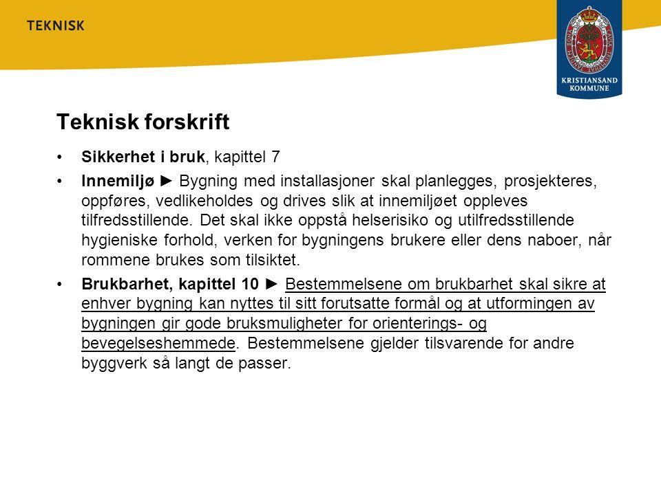 Teknisk forskrift Sikkerhet i bruk, kapittel 7