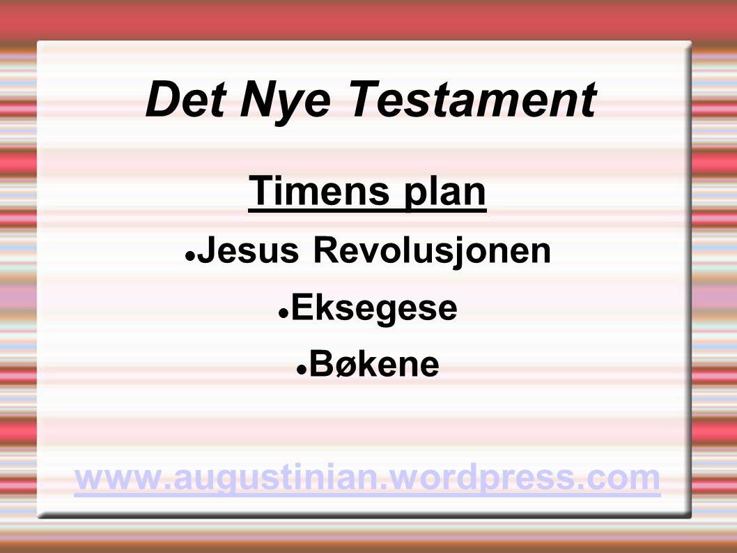 Det Nye Testament Timens plan Jesus Revolusjonen Eksegese Bøkene