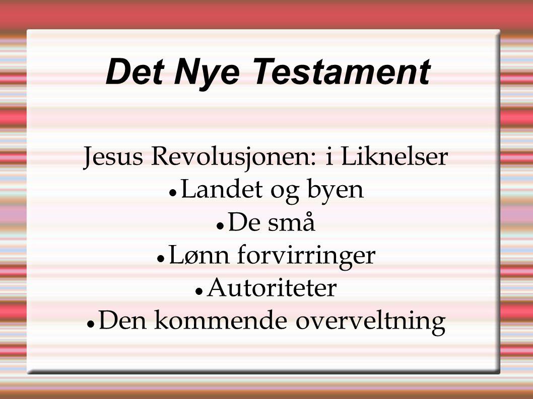 Det Nye Testament Jesus Revolusjonen: i Liknelser Landet og byen