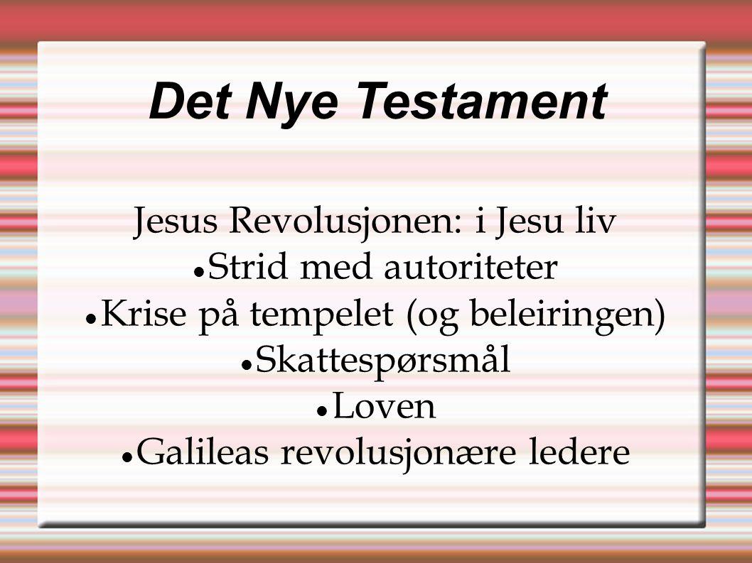 Det Nye Testament Jesus Revolusjonen: i Jesu liv Strid med autoriteter