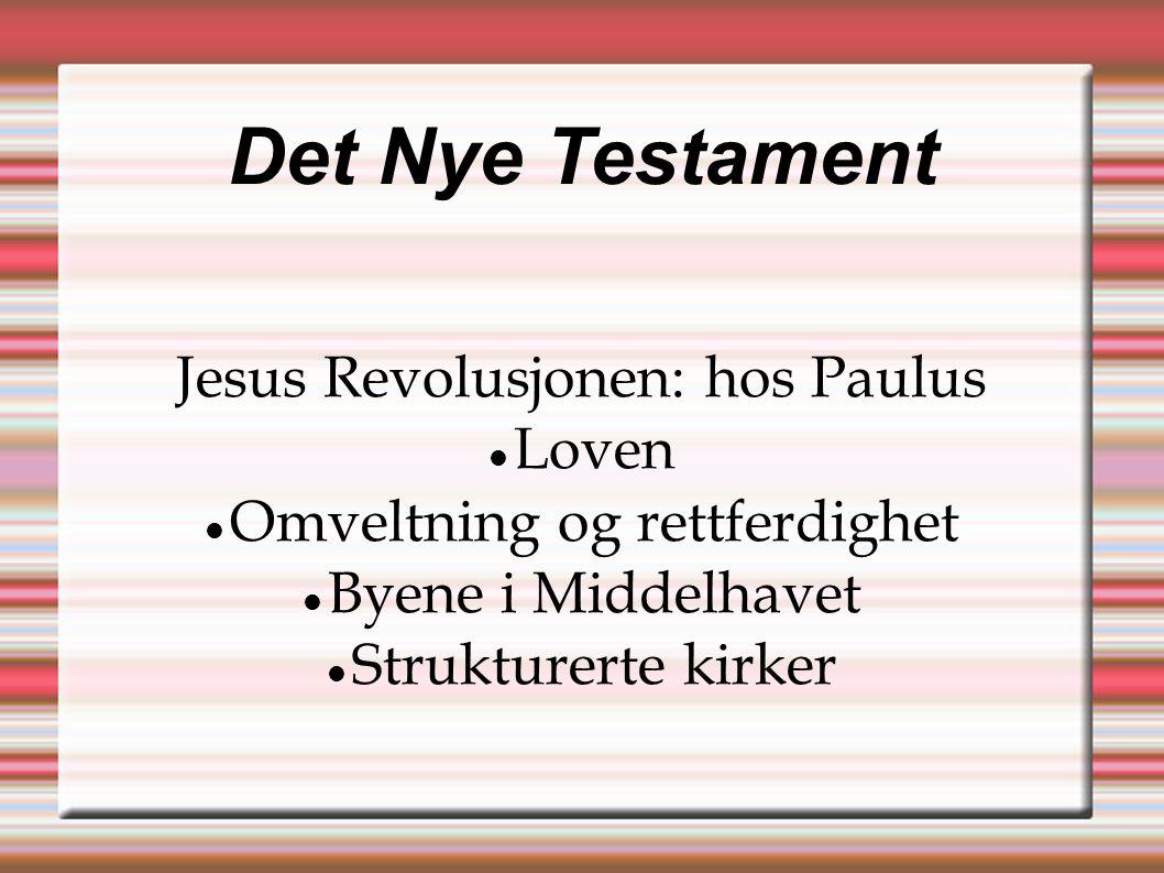 Det Nye Testament Jesus Revolusjonen: hos Paulus Loven
