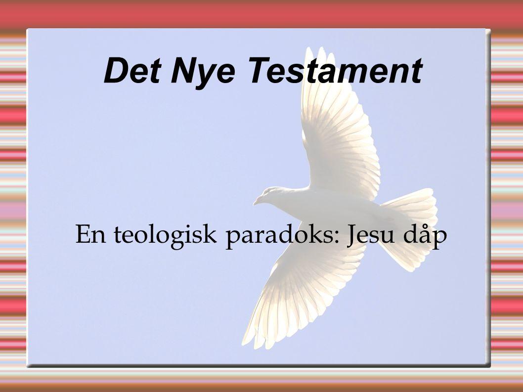 En teologisk paradoks: Jesu dåp