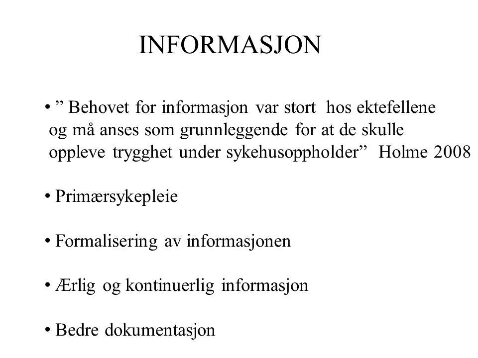 INFORMASJON Behovet for informasjon var stort hos ektefellene