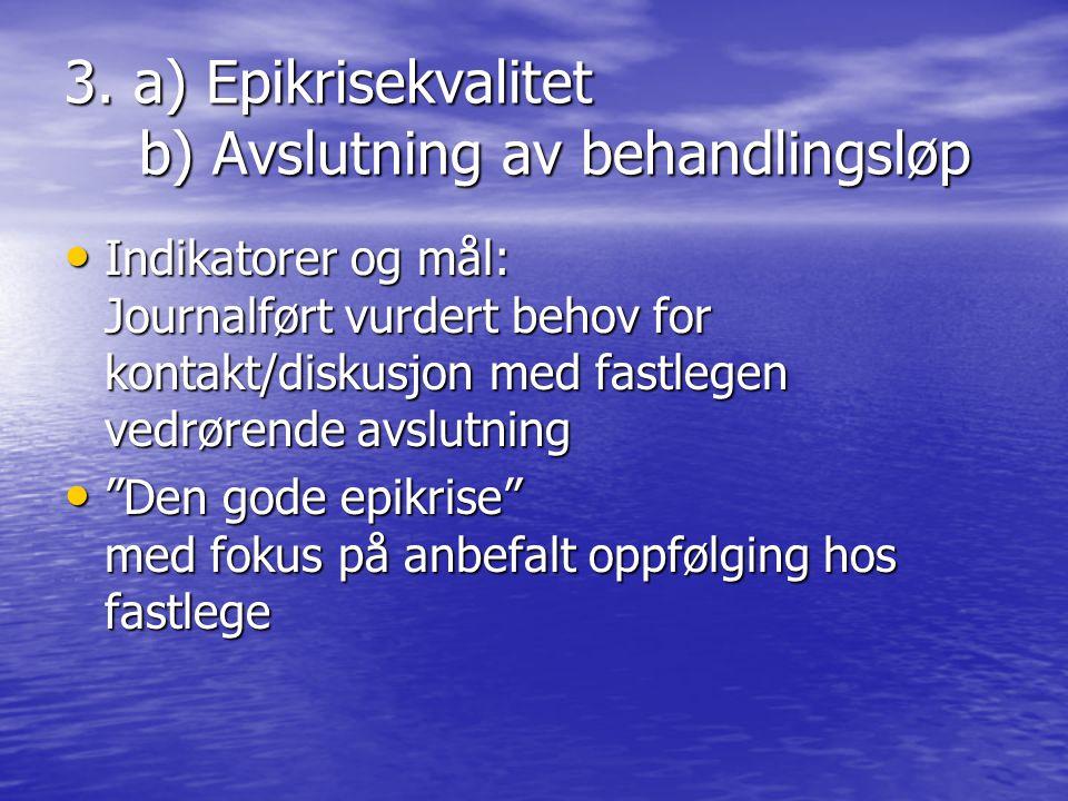 3. a) Epikrisekvalitet b) Avslutning av behandlingsløp