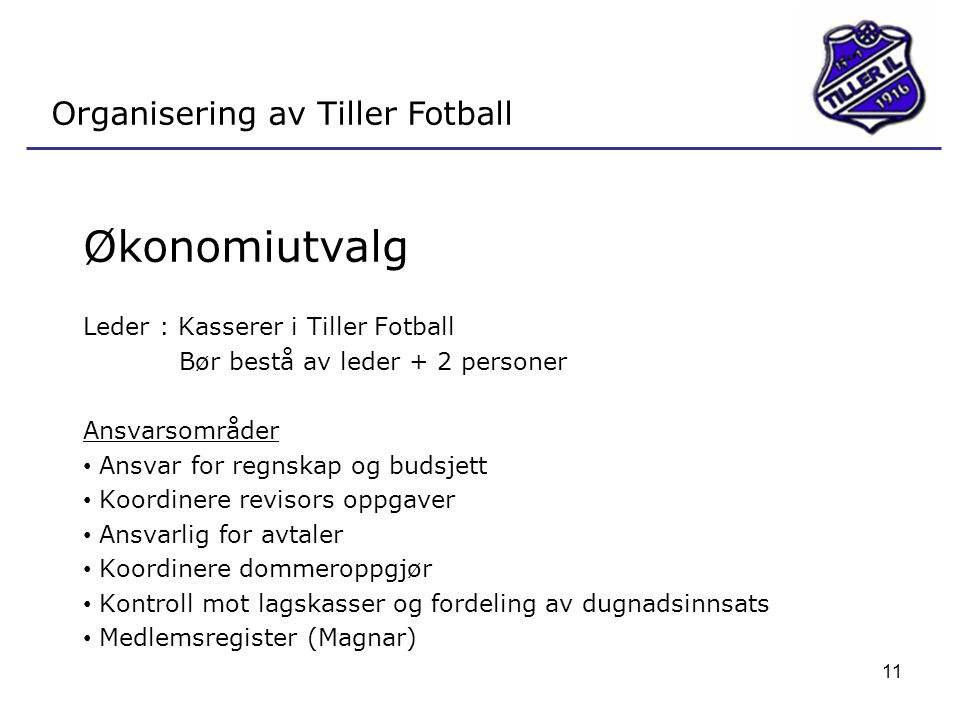 Økonomiutvalg Organisering av Tiller Fotball