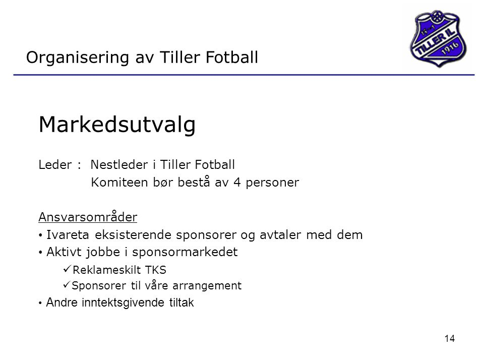 Markedsutvalg Organisering av Tiller Fotball
