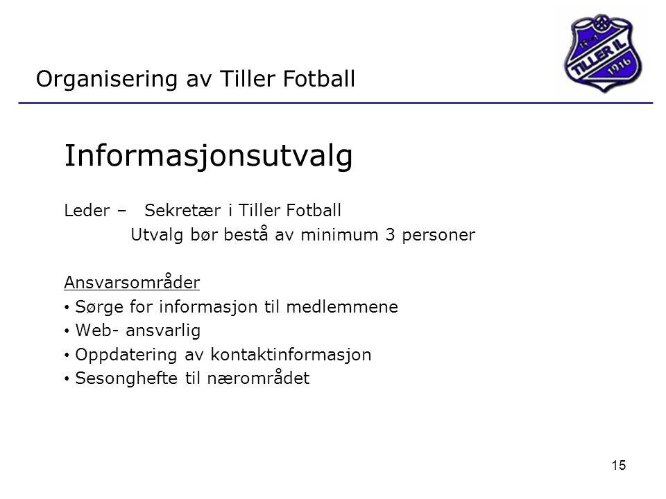 Informasjonsutvalg Organisering av Tiller Fotball