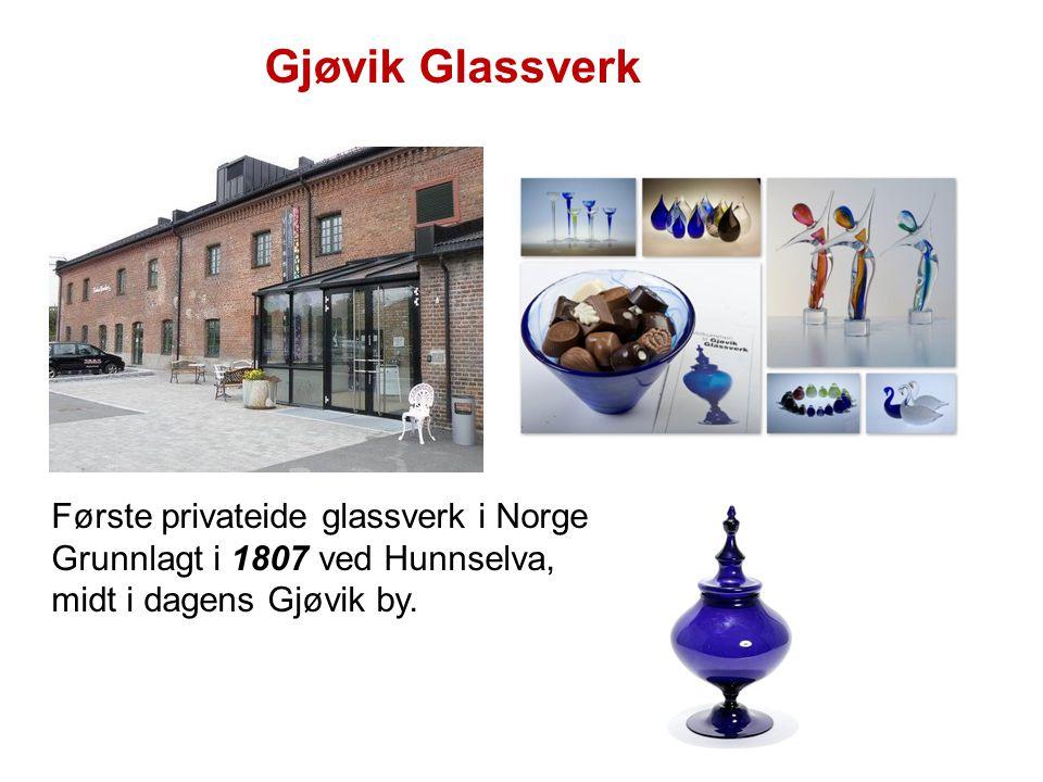 Gjøvik Glassverk Første privateide glassverk i Norge