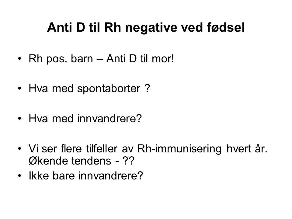 Anti D til Rh negative ved fødsel