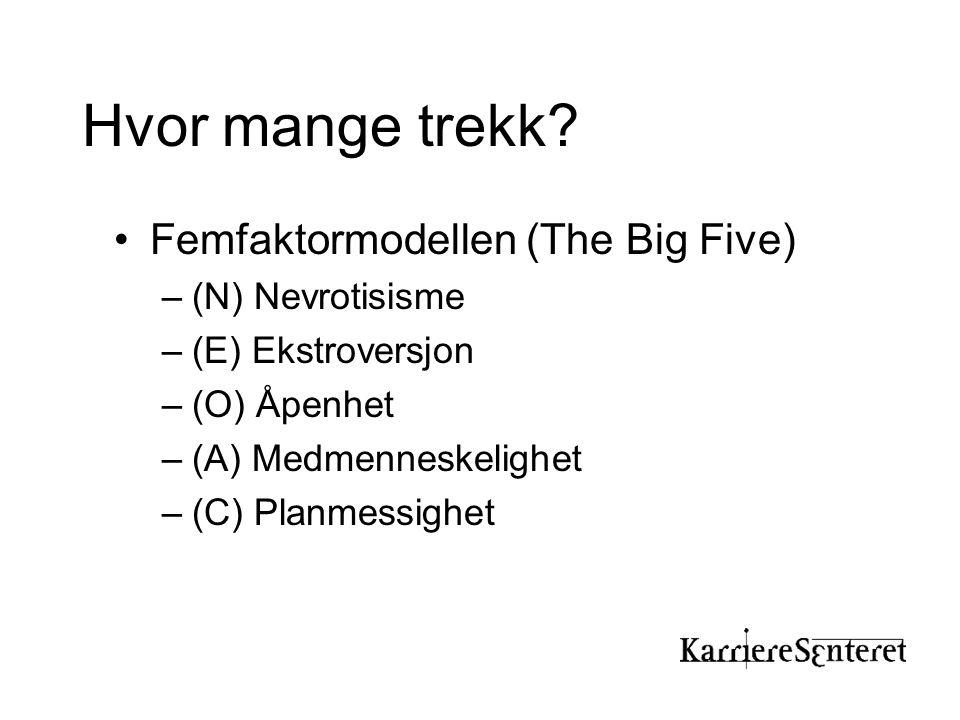 Hvor mange trekk Femfaktormodellen (The Big Five) (N) Nevrotisisme