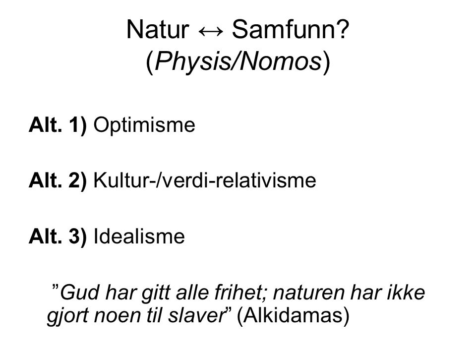 Natur ↔ Samfunn (Physis/Nomos)