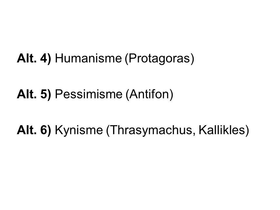 Alt. 4) Humanisme (Protagoras)