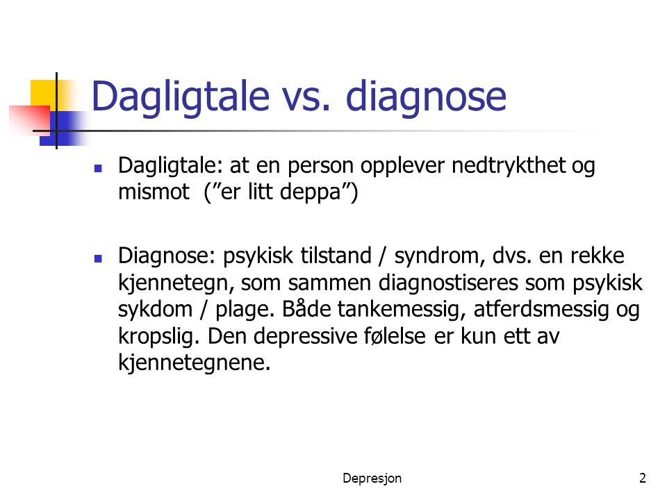 Dagligtale vs. diagnose