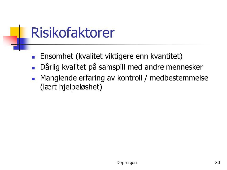 Risikofaktorer Ensomhet (kvalitet viktigere enn kvantitet)