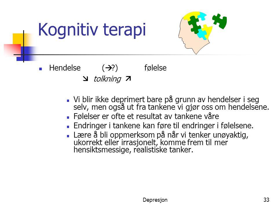 Kognitiv terapi Hendelse (à ) følelse æ tolkning ä