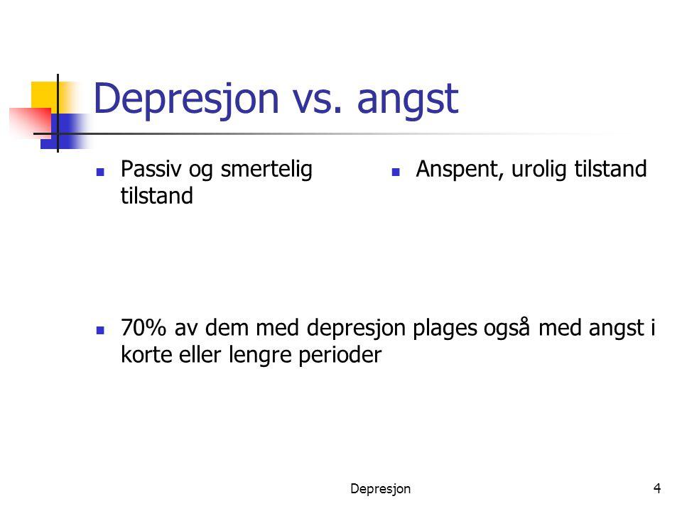 Depresjon vs. angst Passiv og smertelig tilstand