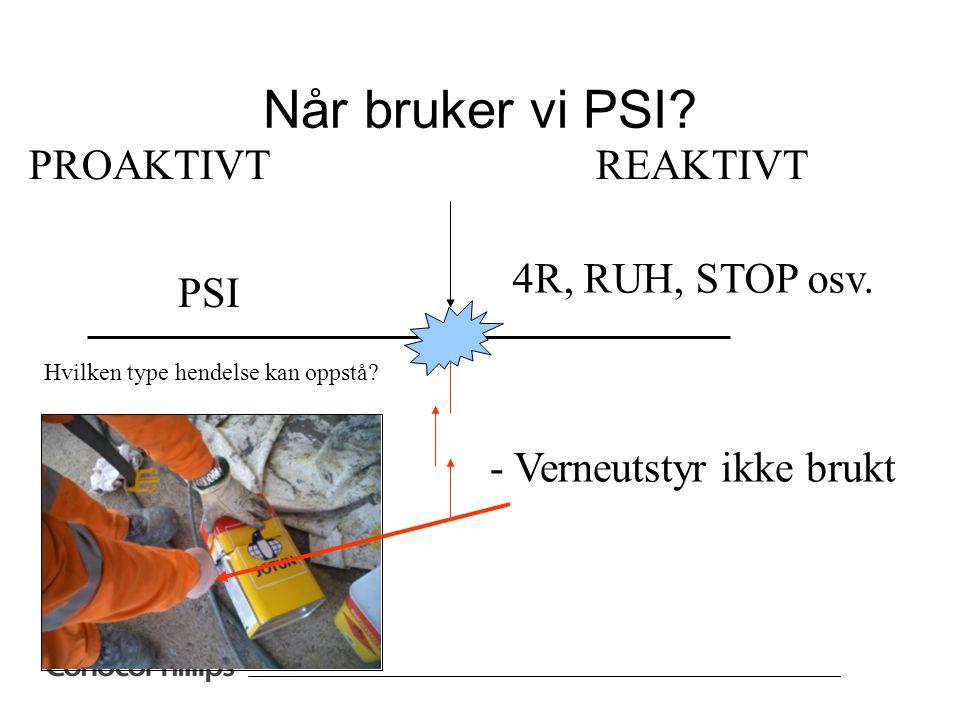 Når bruker vi PSI PROAKTIVT REAKTIVT 4R, RUH, STOP osv. PSI