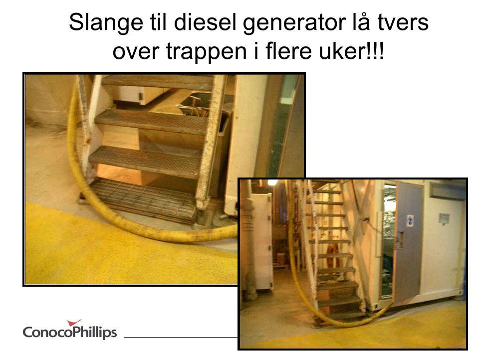Slange til diesel generator lå tvers over trappen i flere uker!!!