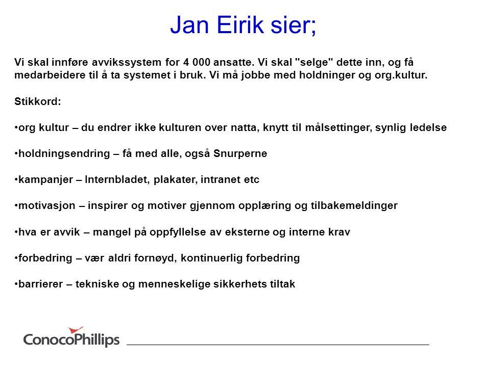 Jan Eirik sier;