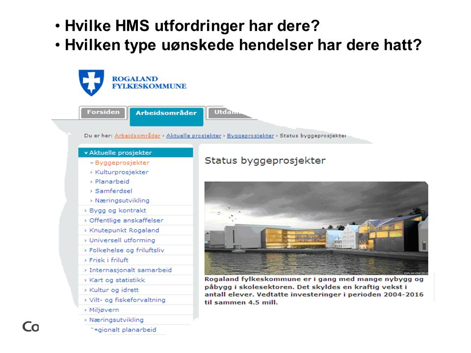 Hvilke HMS utfordringer har dere