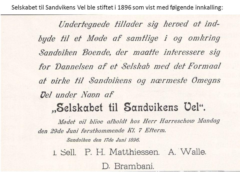 Selskabet til Sandvikens Vel ble stiftet i 1896 som vist med følgende innkalling:
