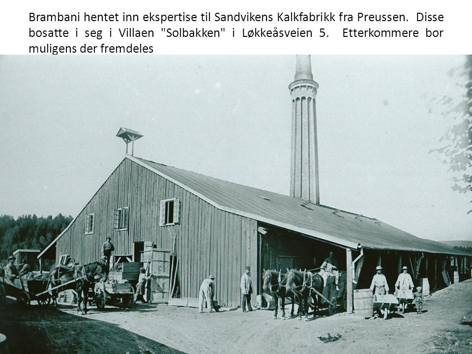 Brambani hentet inn ekspertise til Sandvikens Kalkfabrikk fra Preussen