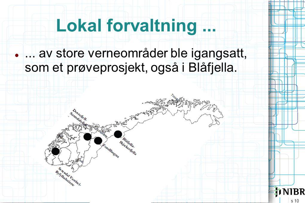 Lokal forvaltning ... ... av store verneområder ble igangsatt, som et prøveprosjekt, også i Blåfjella.