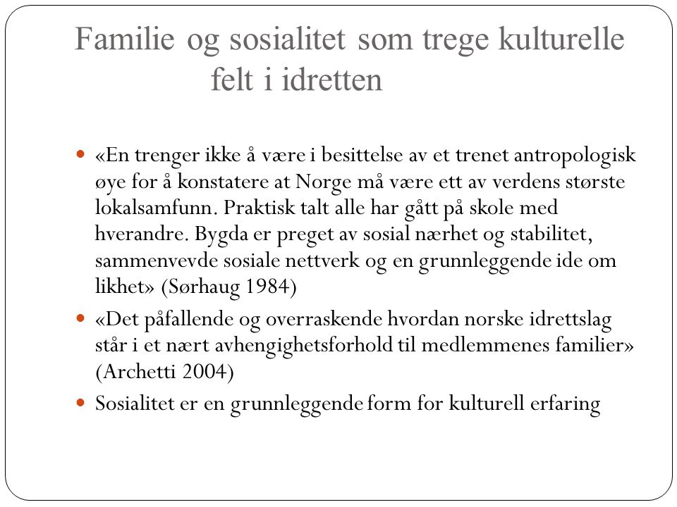 Familie og sosialitet som trege kulturelle felt i idretten
