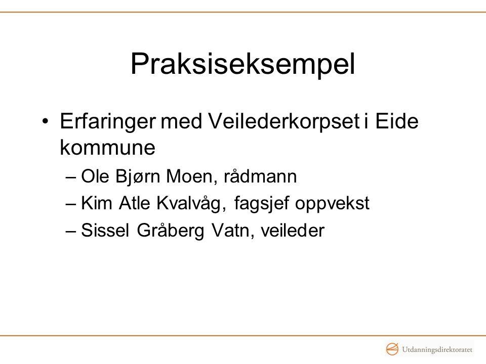 Praksiseksempel Erfaringer med Veilederkorpset i Eide kommune