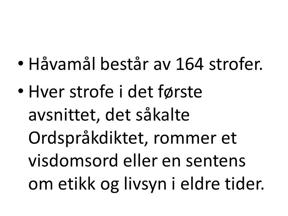 Håvamål består av 164 strofer.