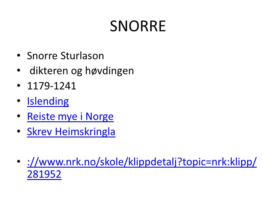 SNORRE Snorre Sturlason dikteren og høvdingen 1179-1241 Islending