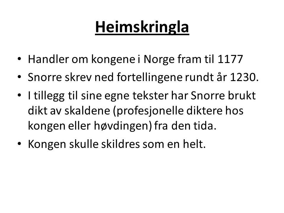 Heimskringla Handler om kongene i Norge fram til 1177