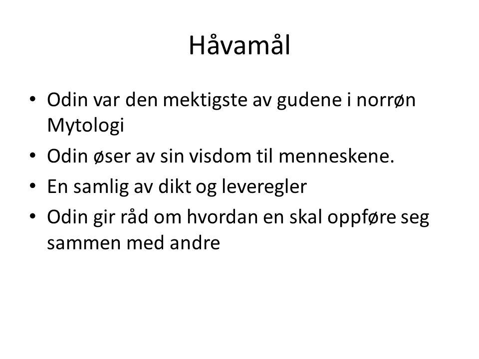Håvamål Odin var den mektigste av gudene i norrøn Mytologi