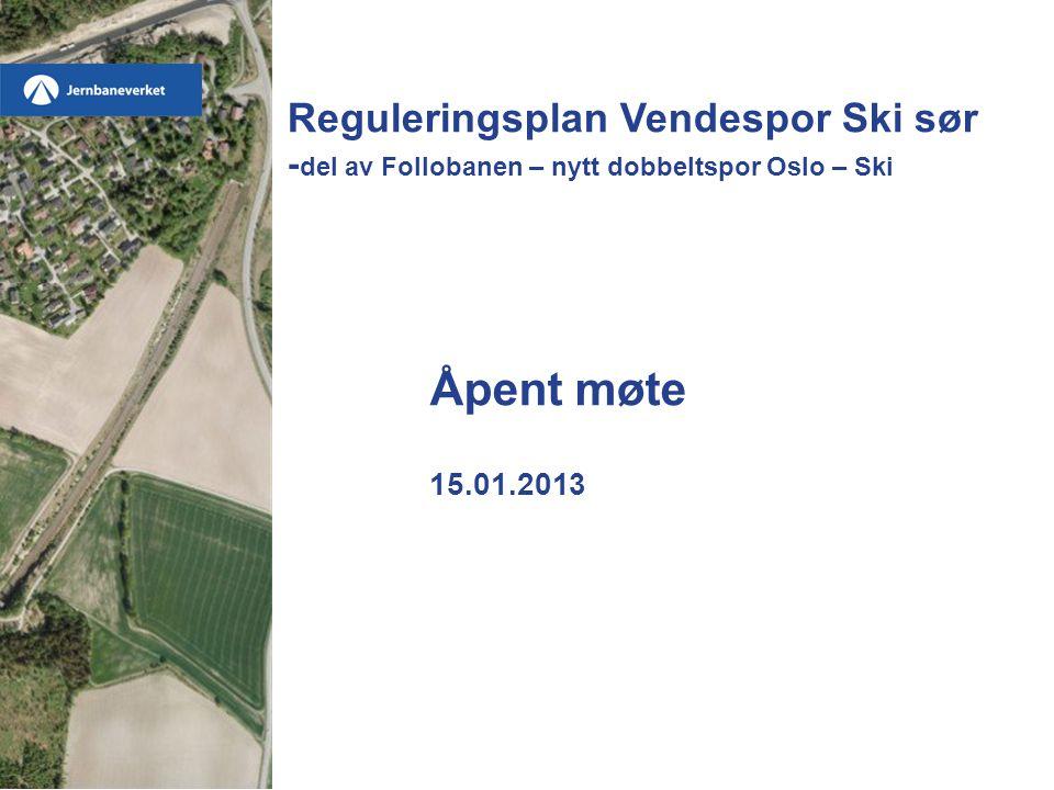 Reguleringsplan Vendespor Ski sør -del av Follobanen – nytt dobbeltspor Oslo – Ski