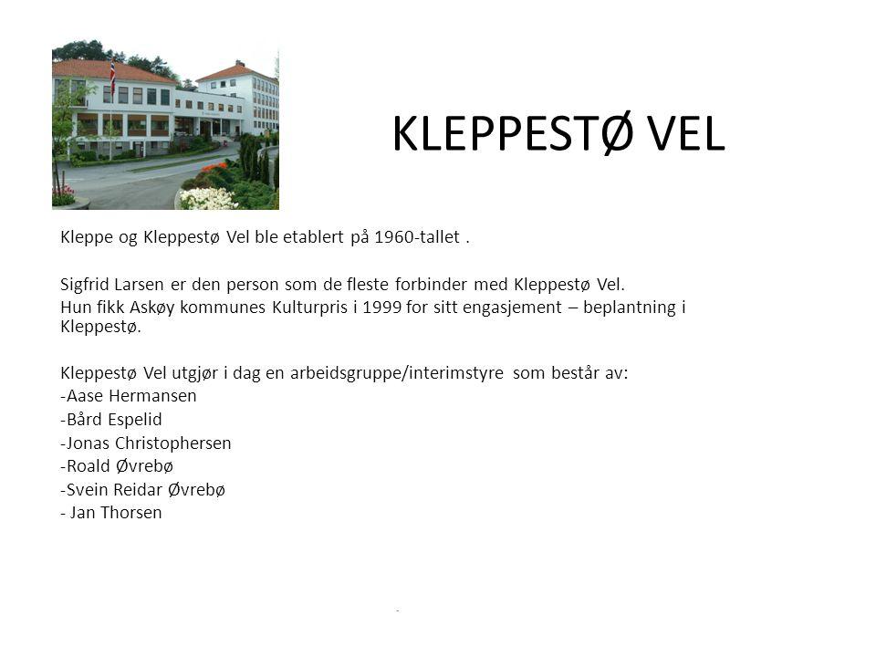 KLEPPESTØ VEL Kleppe og Kleppestø Vel ble etablert på 1960-tallet .