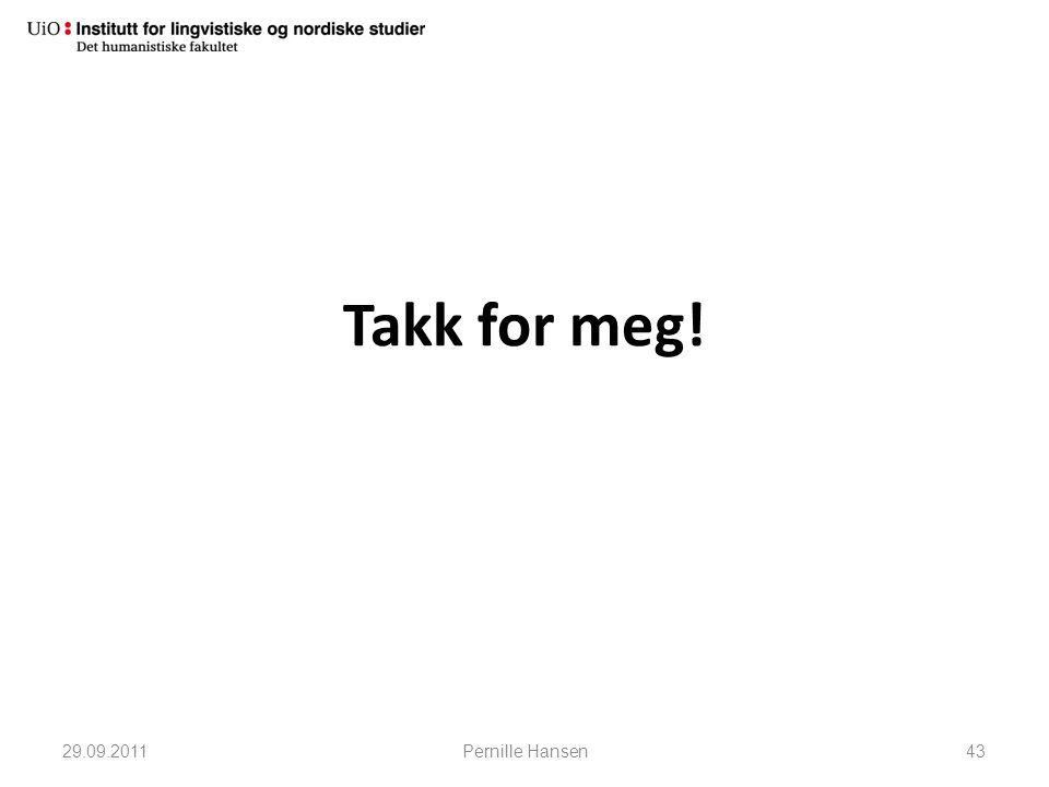 Takk for meg! 29.09.2011 Pernille Hansen 43