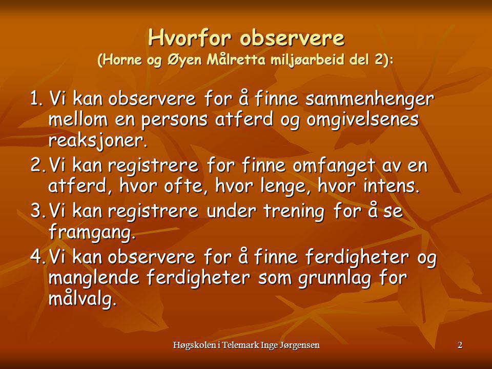 Hvorfor observere (Horne og Øyen Målretta miljøarbeid del 2):
