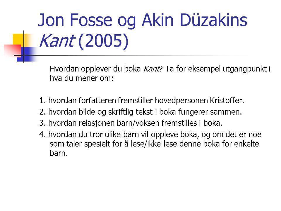 Jon Fosse og Akin Düzakins Kant (2005)