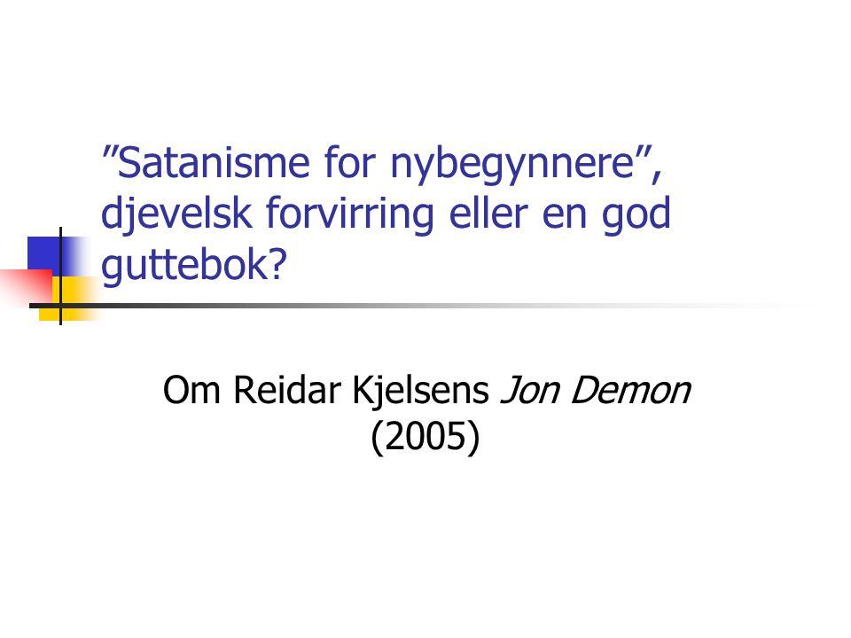 Om Reidar Kjelsens Jon Demon (2005)